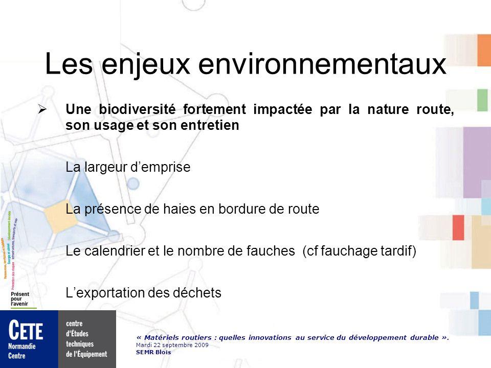 « Matériels routiers : quelles innovations au service du développement durable ». Mardi 22 septembre 2009 SEMR Blois Les enjeux environnementaux Une b