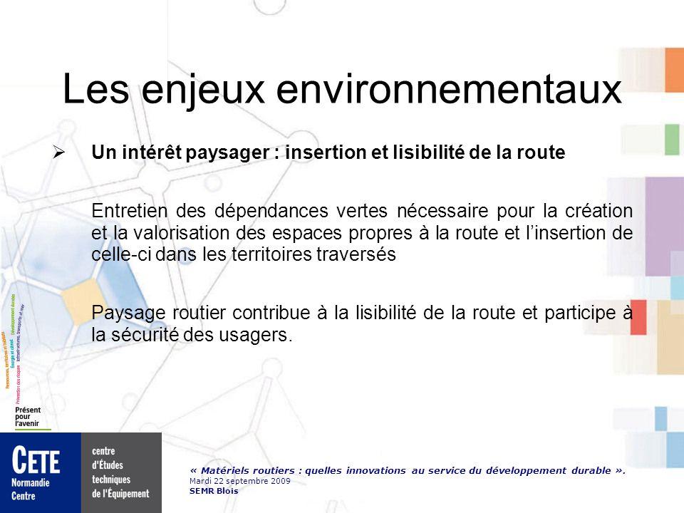 « Matériels routiers : quelles innovations au service du développement durable ». Mardi 22 septembre 2009 SEMR Blois Les enjeux environnementaux Un in