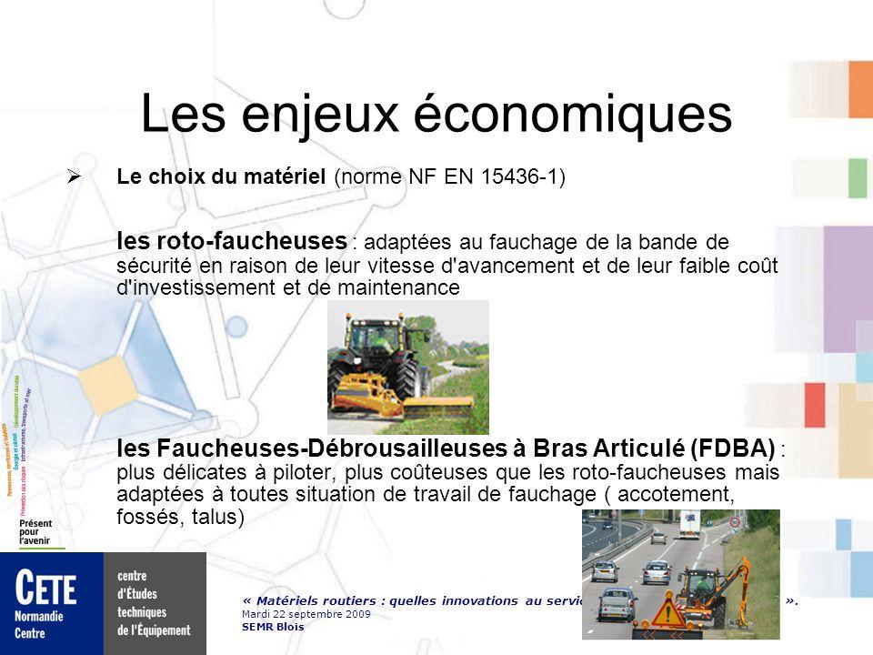 « Matériels routiers : quelles innovations au service du développement durable ». Mardi 22 septembre 2009 SEMR Blois Les enjeux économiques Le choix d