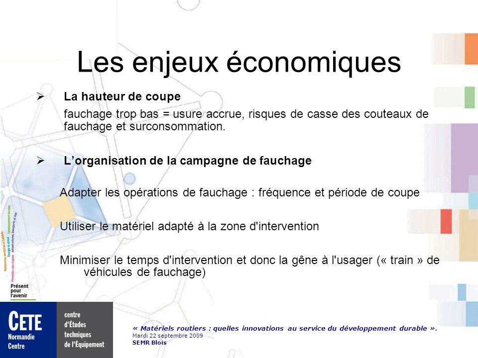 « Matériels routiers : quelles innovations au service du développement durable ». Mardi 22 septembre 2009 SEMR Blois Les enjeux économiques La hauteur