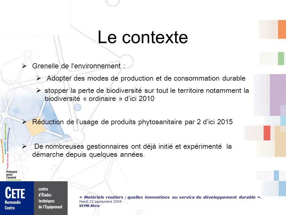 « Matériels routiers : quelles innovations au service du développement durable ». Mardi 22 septembre 2009 SEMR Blois Le contexte Grenelle de l'environ