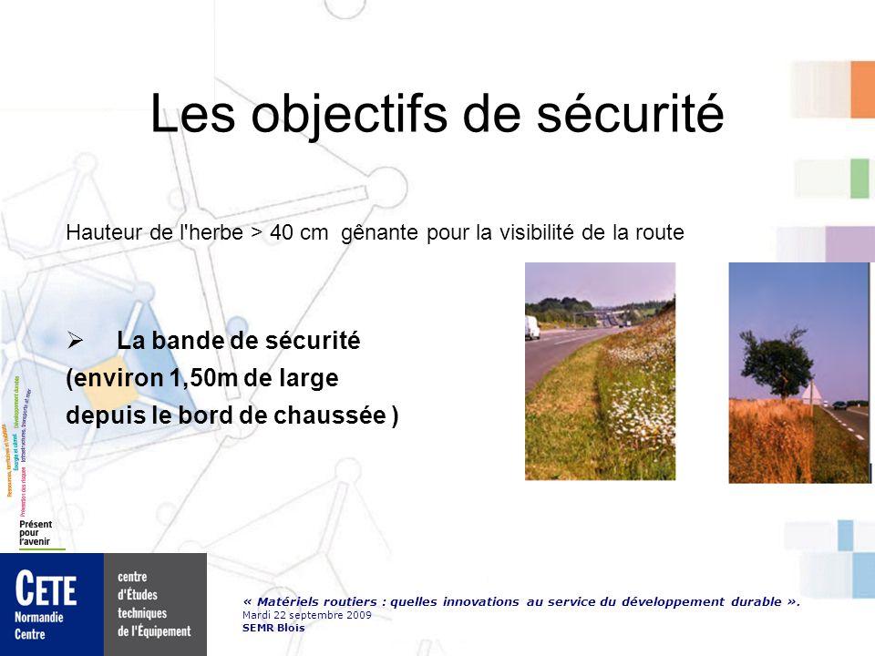 « Matériels routiers : quelles innovations au service du développement durable ». Mardi 22 septembre 2009 SEMR Blois Les objectifs de sécurité Hauteur