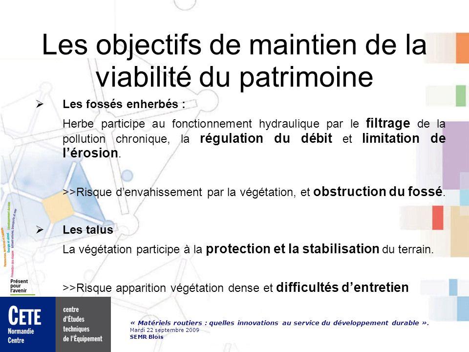 « Matériels routiers : quelles innovations au service du développement durable ». Mardi 22 septembre 2009 SEMR Blois Les objectifs de maintien de la v