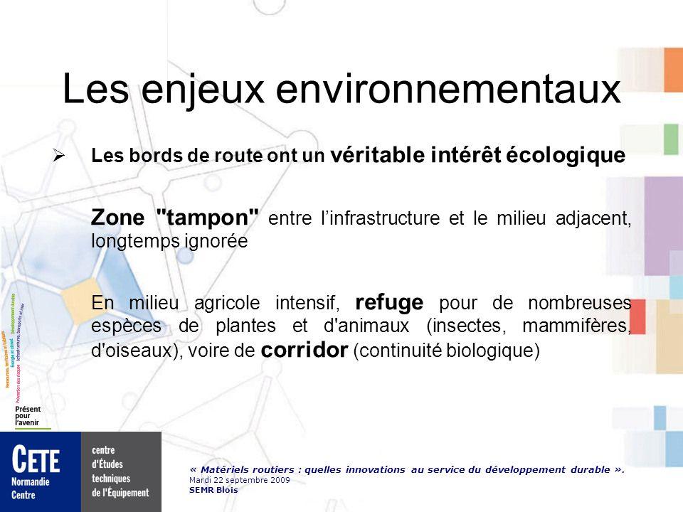 « Matériels routiers : quelles innovations au service du développement durable ». Mardi 22 septembre 2009 SEMR Blois Les enjeux environnementaux Les b