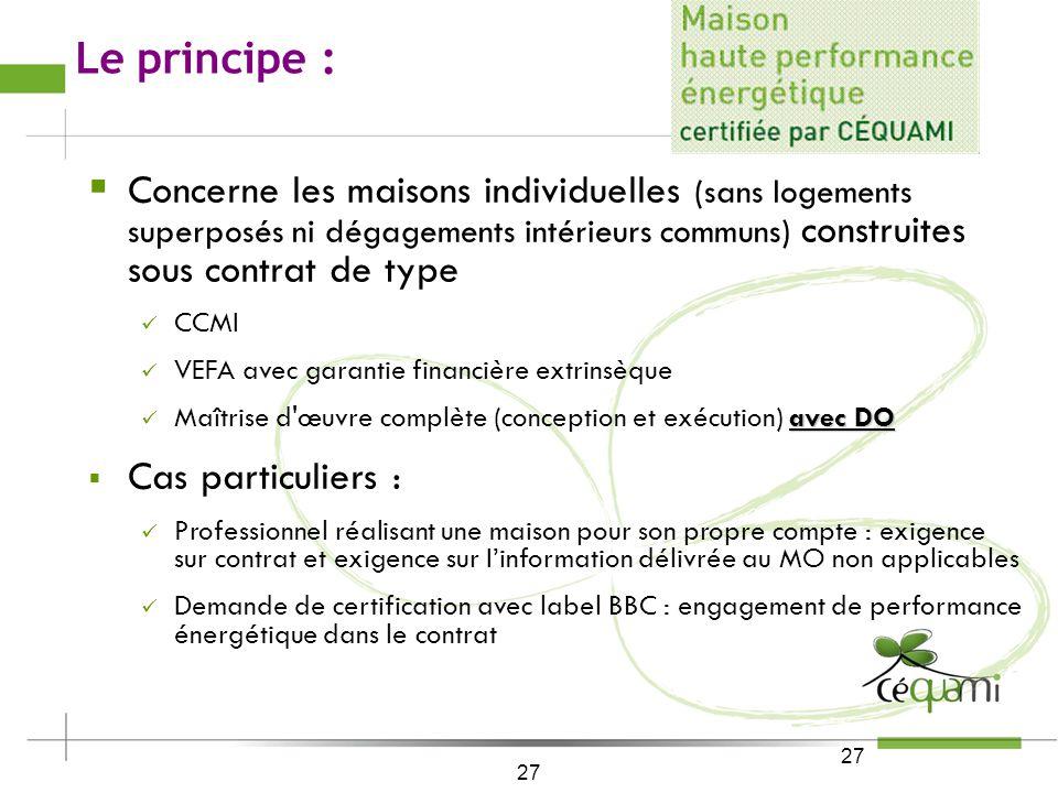 26 Depuis le 4 janvier 2010 : Nouveau Référentiel permettant lobtention du label Copropriété du Référentiel avec lAssociation Maisons de Qualité CEQUA
