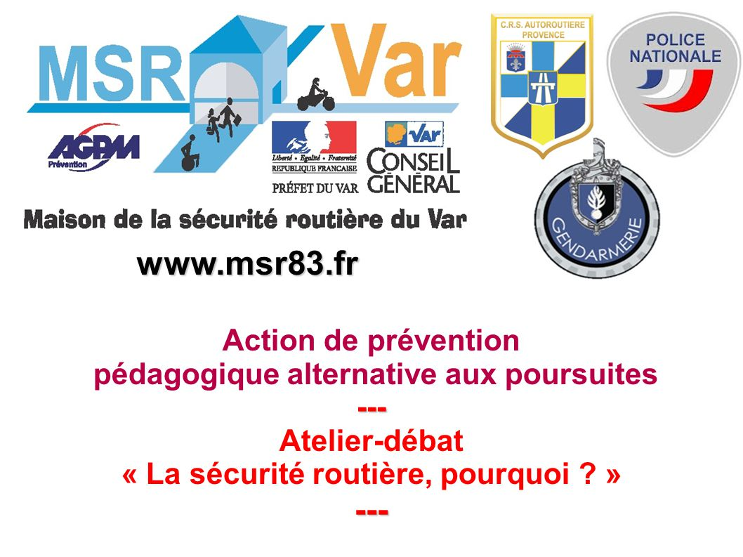 ACCIDENTOLOGIE Accidentologie en France et dans le Var