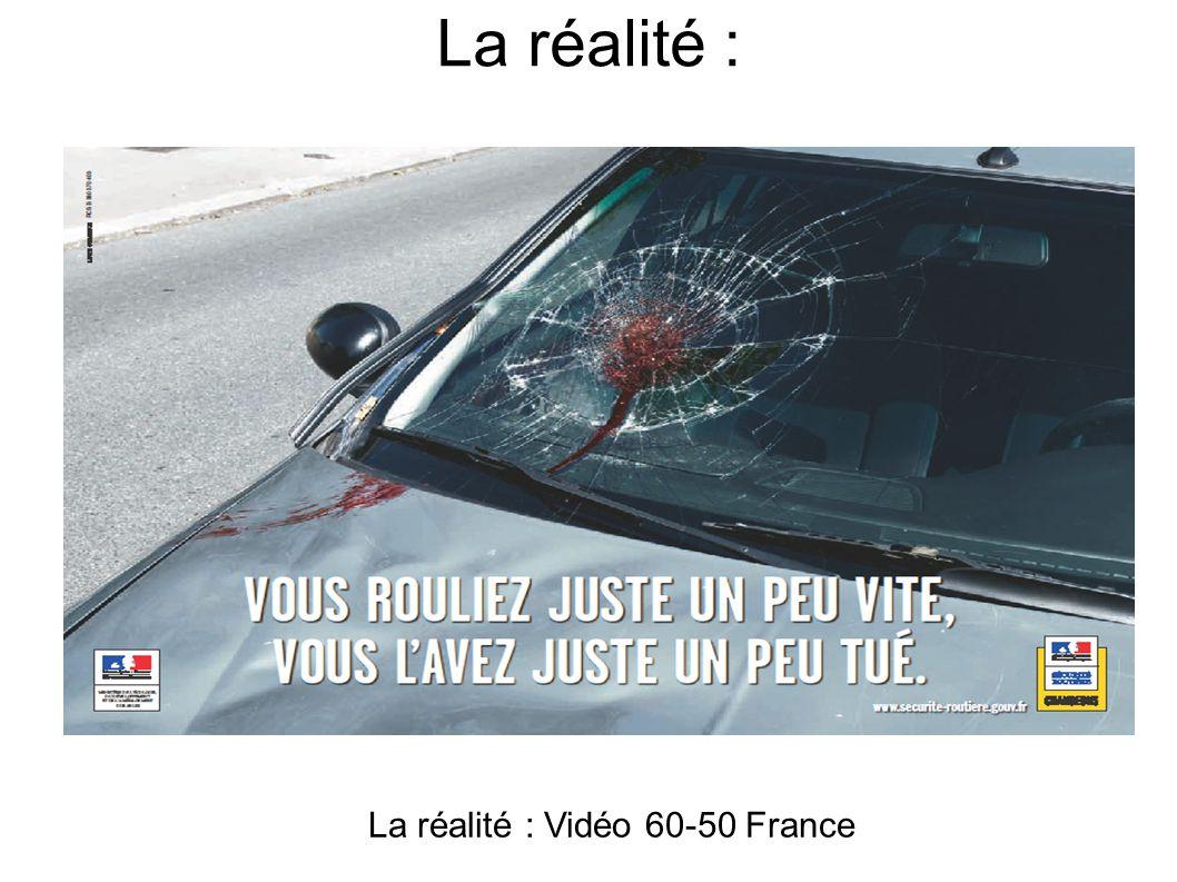 La réalité : La réalité : Vidéo 60-50 France