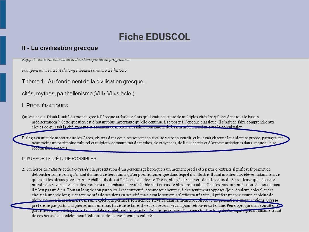 Fiche EDUSCOL II - La civilisation grecque Rappel : les trois thèmes de la deuxième partie du programme occupent environ 25% du temps annuel consacré