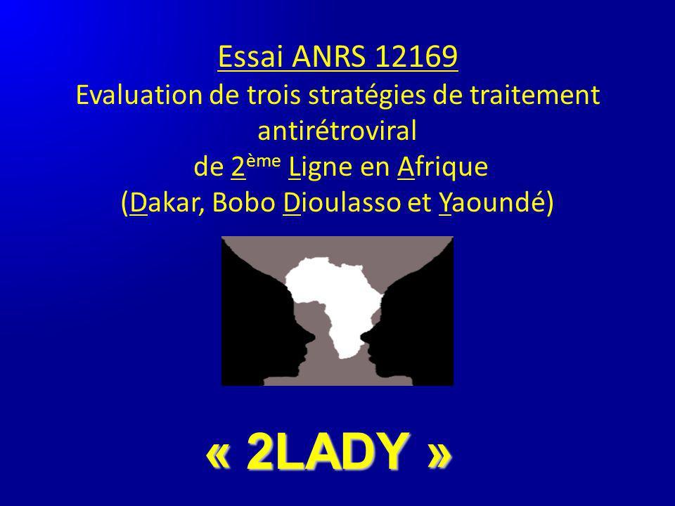 Essai ANRS 12169 Evaluation de trois stratégies de traitement antirétroviral de 2 ème Ligne en Afrique (Dakar, Bobo Dioulasso et Yaoundé) « 2LADY »