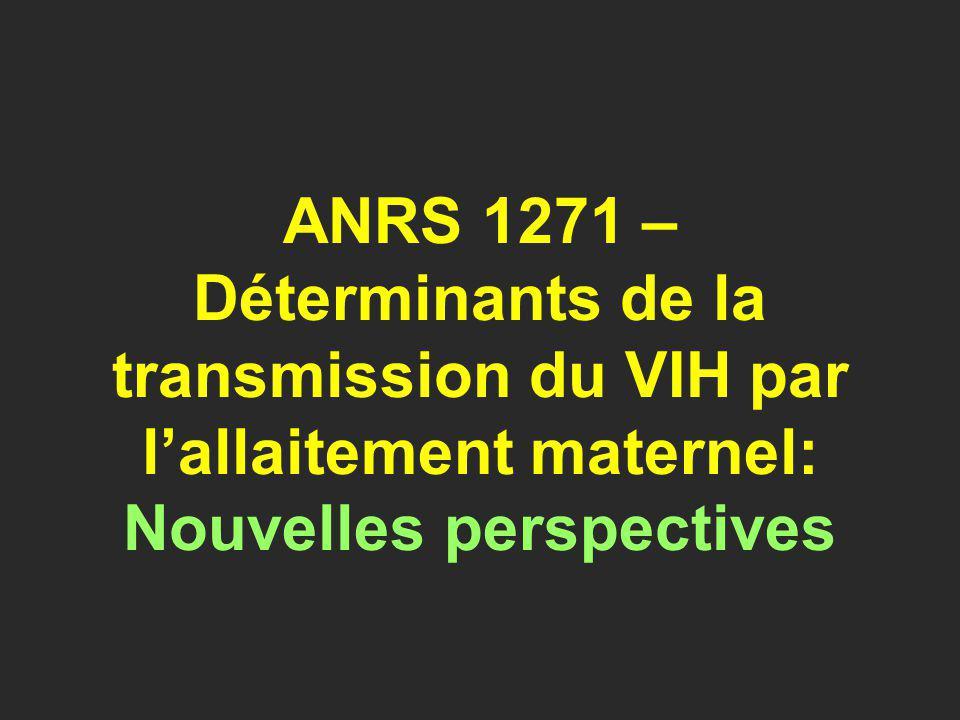 ANRS 1271 – Déterminants de la transmission du VIH par lallaitement maternel: Nouvelles perspectives