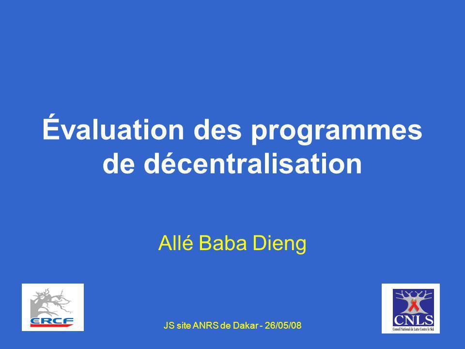Évaluation des programmes de décentralisation Allé Baba Dieng JS site ANRS de Dakar - 26/05/08