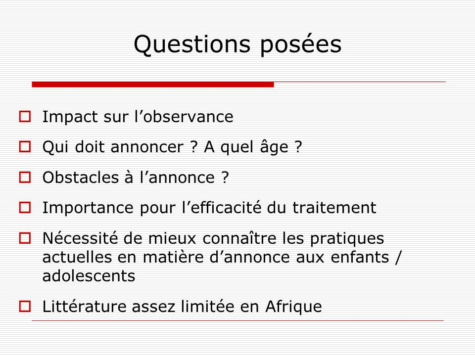 Questions posées Impact sur lobservance Qui doit annoncer .