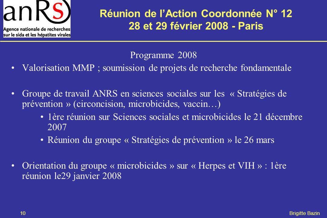 Réunion de lAction Coordonnée N° 12 28 et 29 février 2008 - Paris 10 Brigitte Bazin Programme 2008 Valorisation MMP ; soumission de projets de recherc