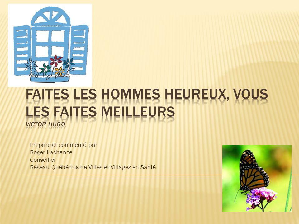 Préparé et commenté par Roger Lachance Conseiller Réseau Québécois de Villes et Villages en Santé