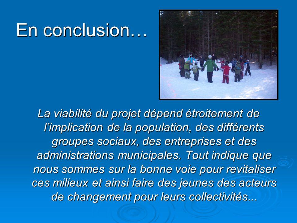 En conclusion… La viabilité du projet dépend étroitement de limplication de la population, des différents groupes sociaux, des entreprises et des administrations municipales.