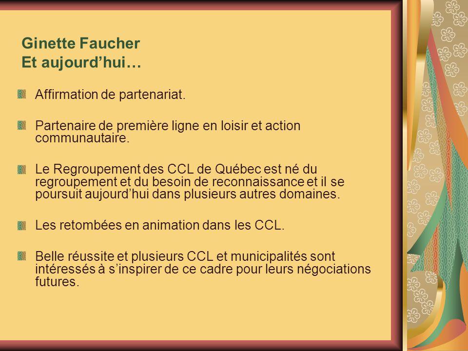 Ginette Faucher Et aujourdhui… Affirmation de partenariat.