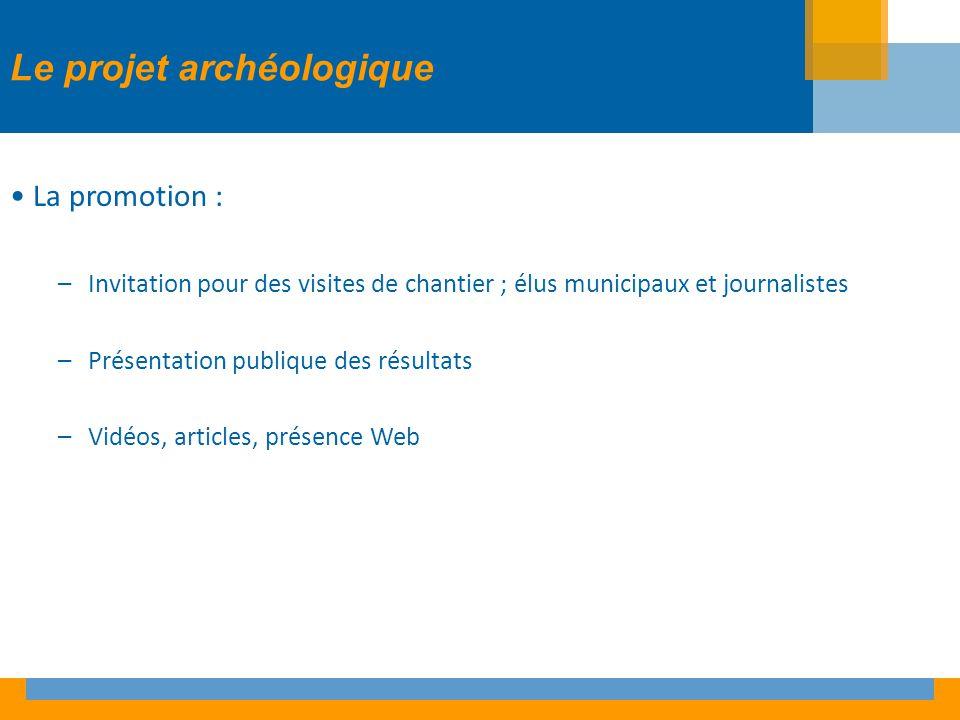 La promotion : –Invitation pour des visites de chantier ; élus municipaux et journalistes –Présentation publique des résultats –Vidéos, articles, présence Web