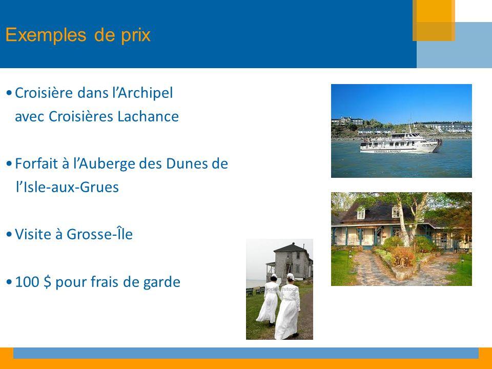 Exemples de prix Croisière dans lArchipel avec Croisières Lachance Forfait à lAuberge des Dunes de lIsle-aux-Grues Visite à Grosse-Île 100 $ pour frais de garde