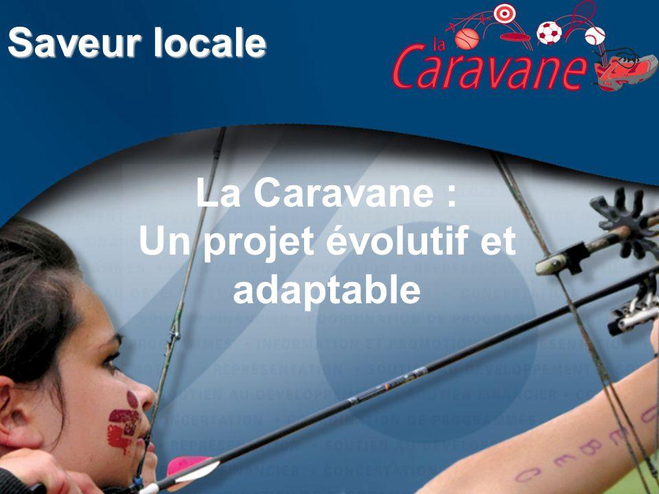 Saveur locale La Caravane : Un projet évolutif et adaptable