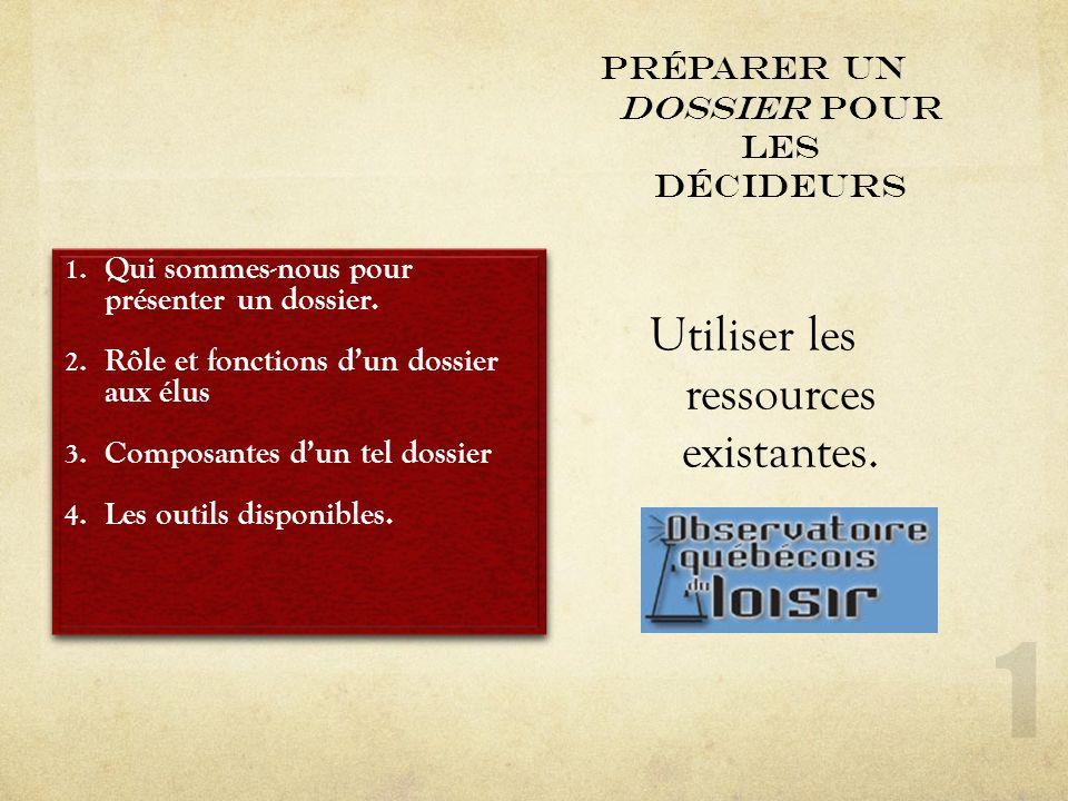 Préparer un DOSSIER pour les Décideurs Utiliser les ressources existantes. 1. Qui sommes-nous pour présenter un dossier. 2. Rôle et fonctions dun doss