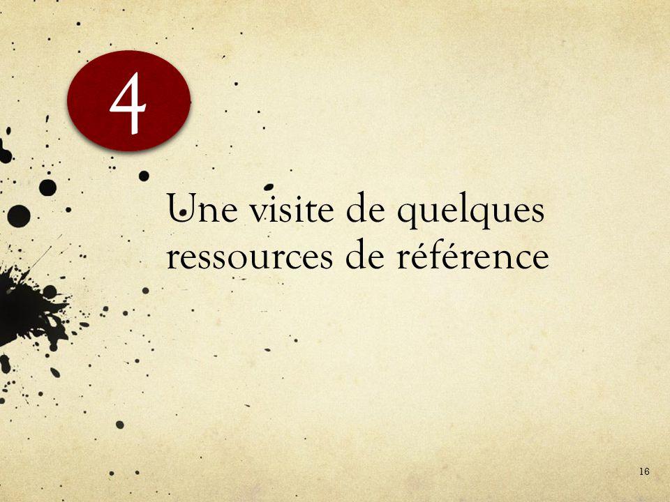 Une visite de quelques ressources de référence 4 4 16