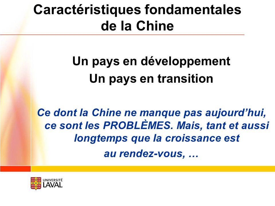 Caractéristiques fondamentales de la Chine Un pays en développement Un pays en transition Ce dont la Chine ne manque pas aujourdhui, ce sont les PROBL