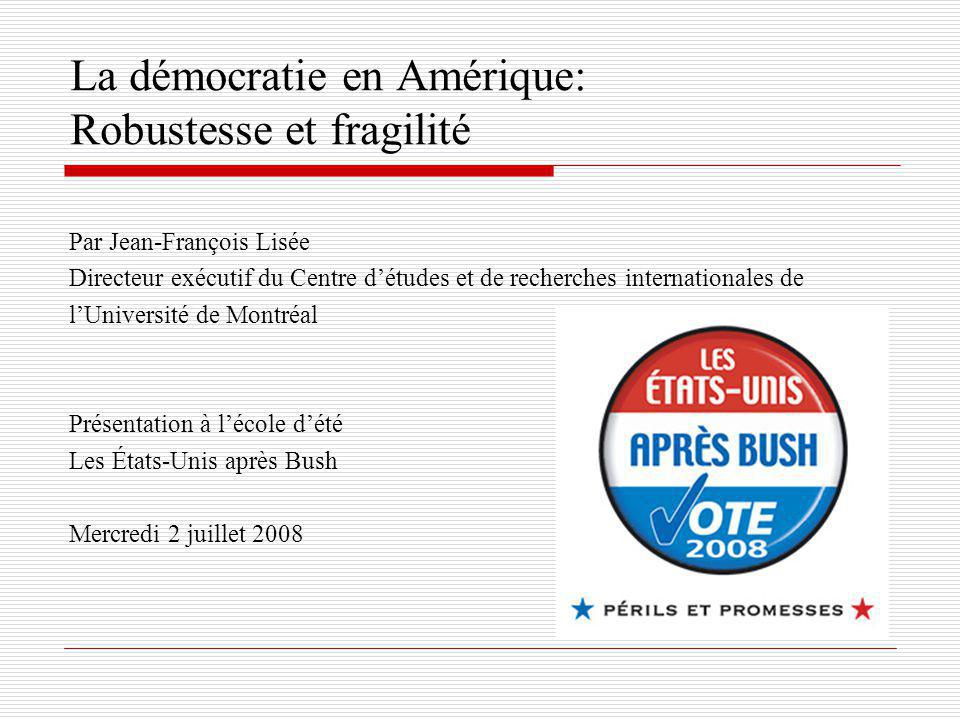 LAmérique en polarisation : La discipline des partisans Source: Nadeau, Yakabuski, 2006