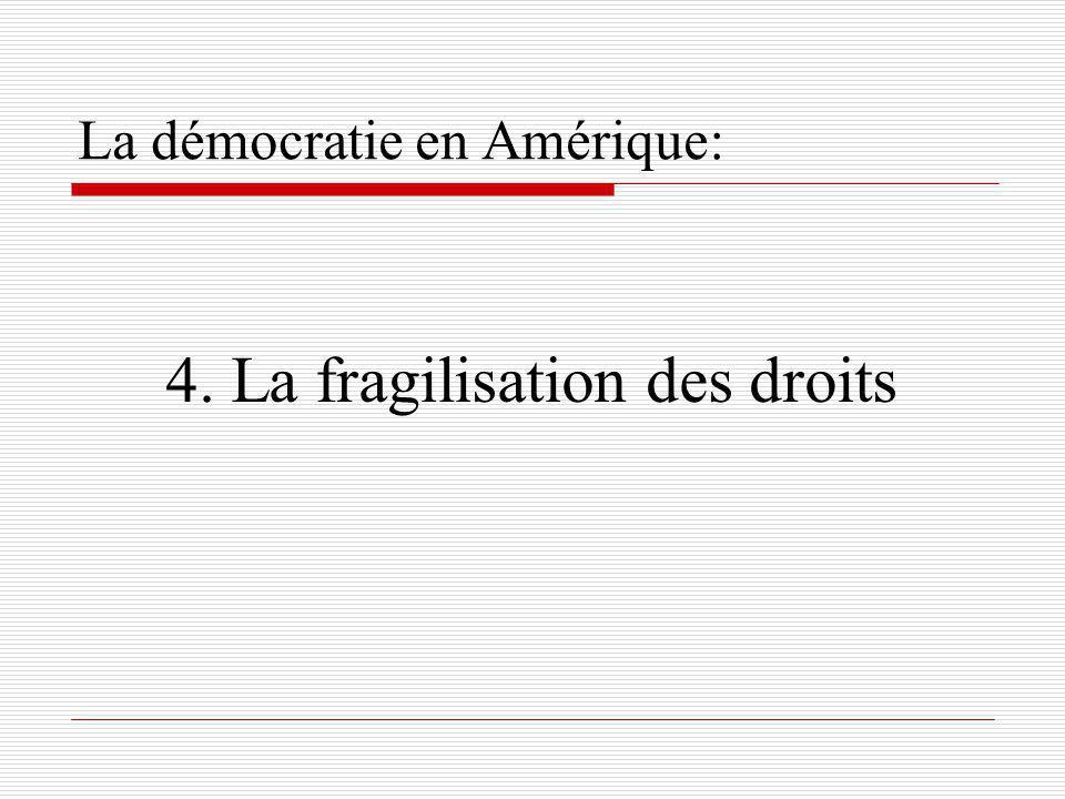 La démocratie en Amérique: 4. La fragilisation des droits