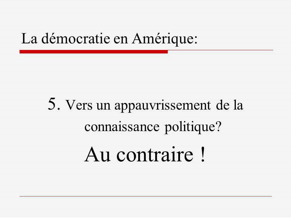 La démocratie en Amérique: 5. Vers un appauvrissement de la connaissance politique? Au contraire !