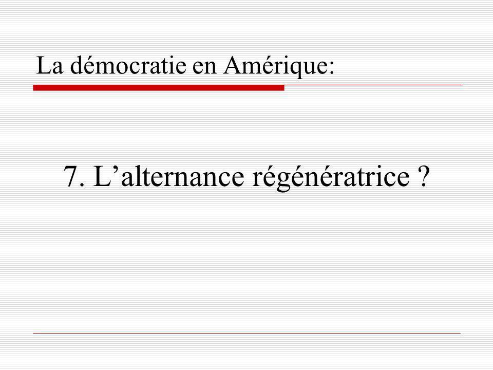 La démocratie en Amérique: 7. Lalternance régénératrice ?