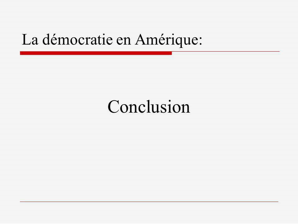 La démocratie en Amérique: Conclusion