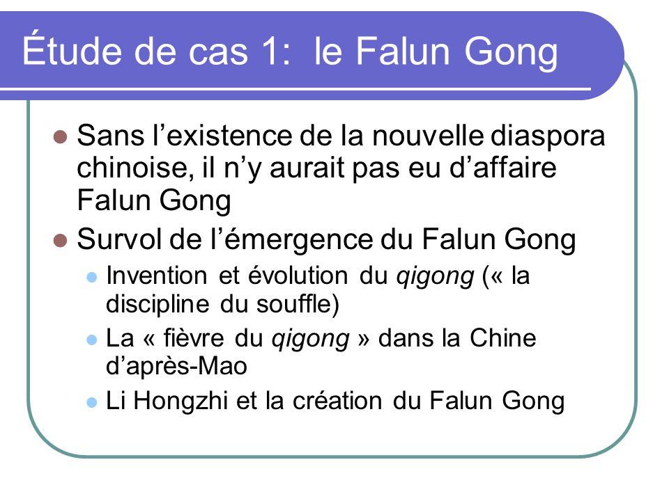 Étude de cas 1: le Falun Gong Sans lexistence de la nouvelle diaspora chinoise, il ny aurait pas eu daffaire Falun Gong Survol de lémergence du Falun