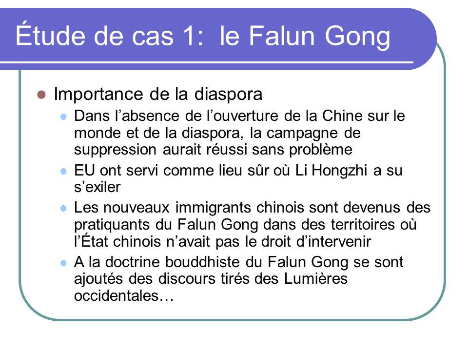 Étude de cas 1: le Falun Gong Importance de la diaspora Dans labsence de louverture de la Chine sur le monde et de la diaspora, la campagne de suppres