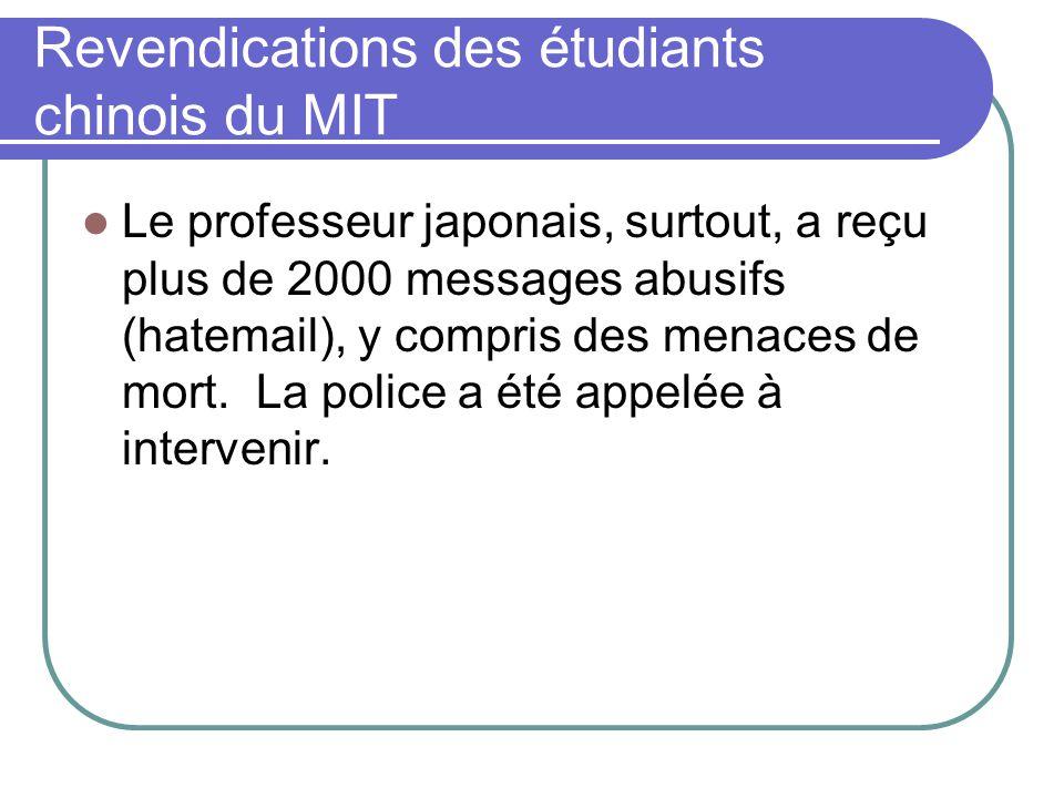 Revendications des étudiants chinois du MIT Le professeur japonais, surtout, a reçu plus de 2000 messages abusifs (hatemail), y compris des menaces de