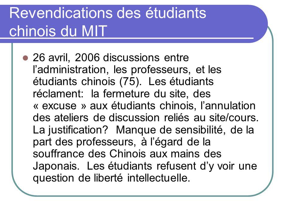 Revendications des étudiants chinois du MIT 26 avril, 2006 discussions entre ladministration, les professeurs, et les étudiants chinois (75). Les étud