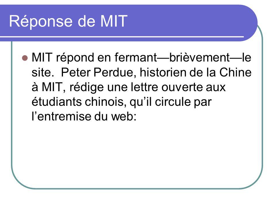 Réponse de MIT MIT répond en fermantbrièvementle site. Peter Perdue, historien de la Chine à MIT, rédige une lettre ouverte aux étudiants chinois, qui