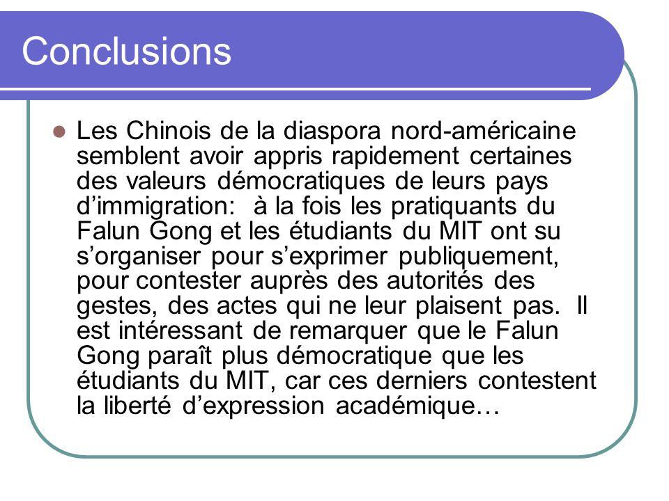 Conclusions Les Chinois de la diaspora nord-américaine semblent avoir appris rapidement certaines des valeurs démocratiques de leurs pays dimmigration