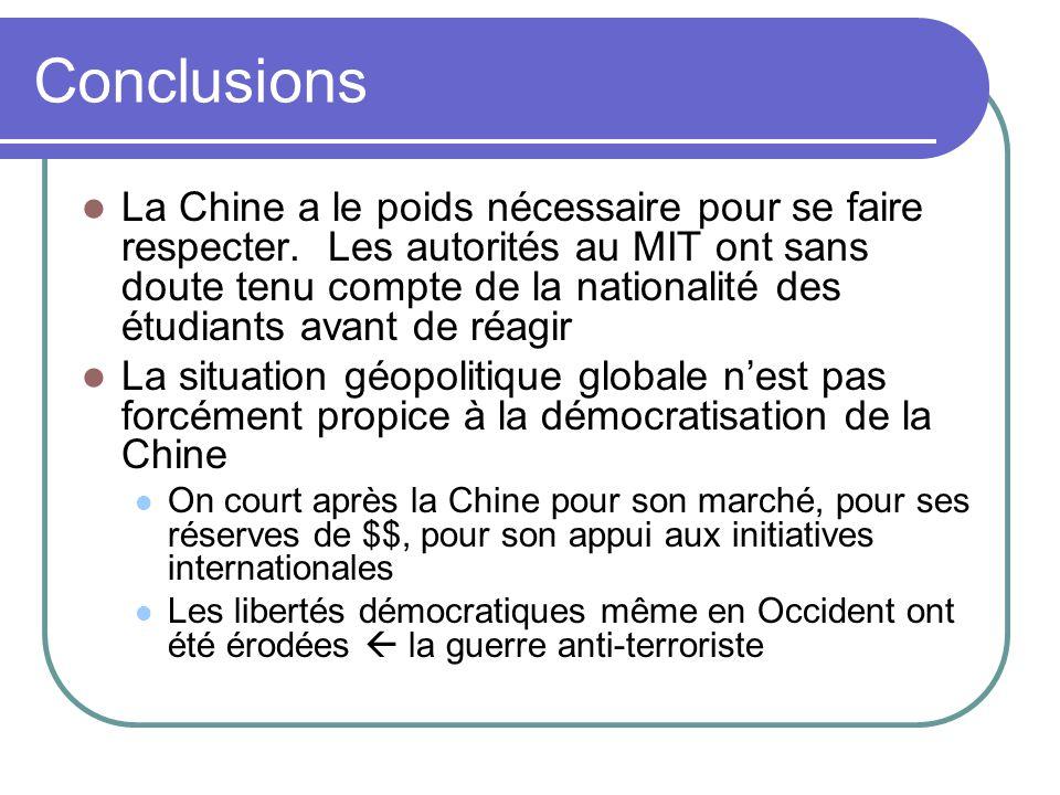 Conclusions La Chine a le poids nécessaire pour se faire respecter. Les autorités au MIT ont sans doute tenu compte de la nationalité des étudiants av