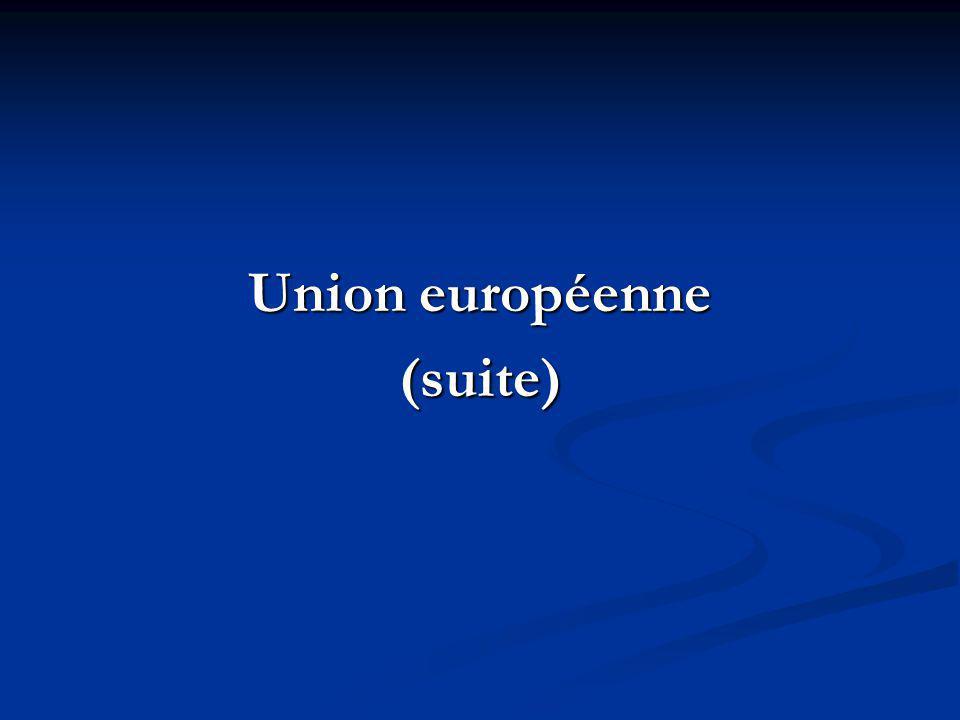 Union européenne (suite)