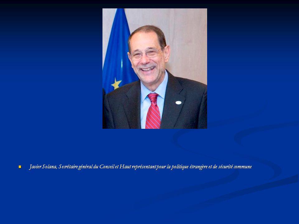 Javier Solana, Secrétaire général du Conseil et Haut représentant pour la politique étrangère et de sécurité commune Javier Solana, Secrétaire général