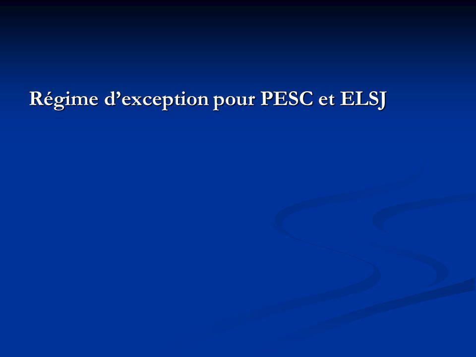 Régime dexception pour PESC et ELSJ
