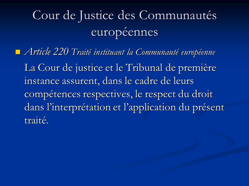 Cour de Justice des Communautés européennes Article 220 Traité instituant la Communauté européenne Article 220 Traité instituant la Communauté europée
