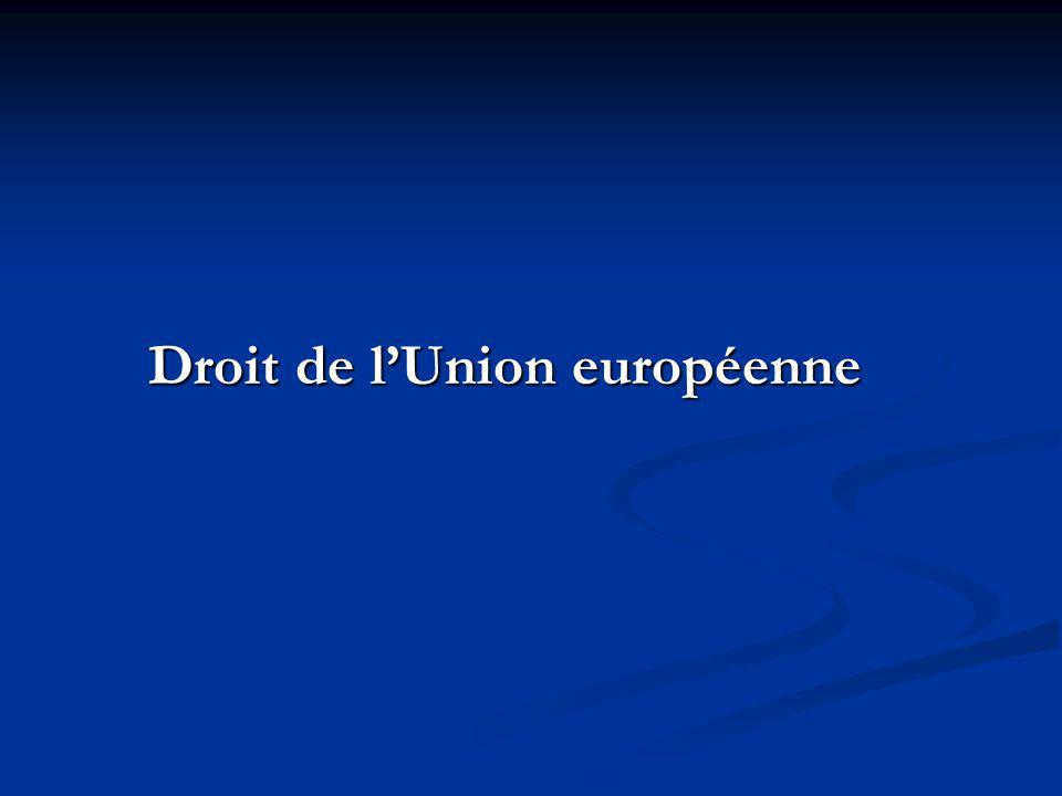 Droit de lUnion européenne Droit de lUnion européenne