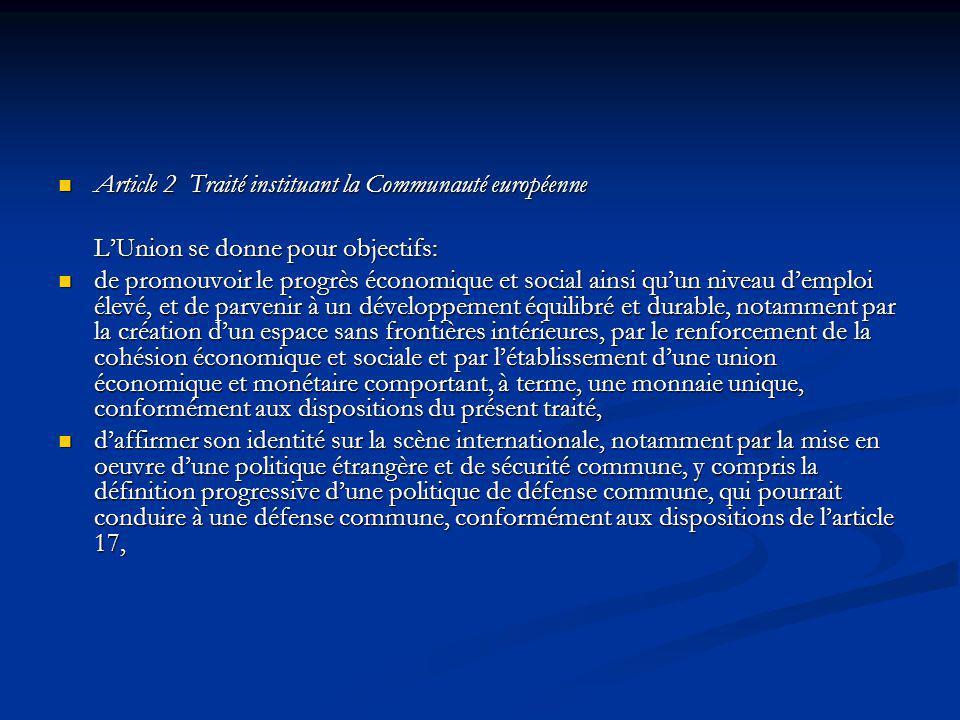 Article 2 Traité instituant la Communauté européenne Article 2 Traité instituant la Communauté européenne LUnion se donne pour objectifs: de promouvoi