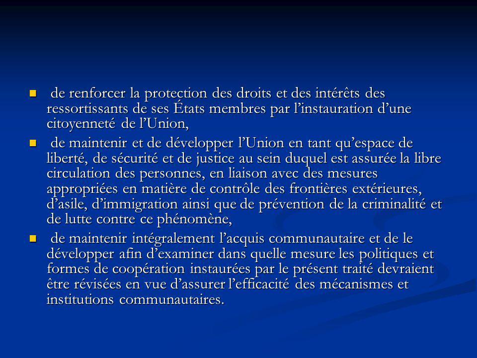 de renforcer la protection des droits et des intérêts des ressortissants de ses États membres par linstauration dune citoyenneté de lUnion, de renforc