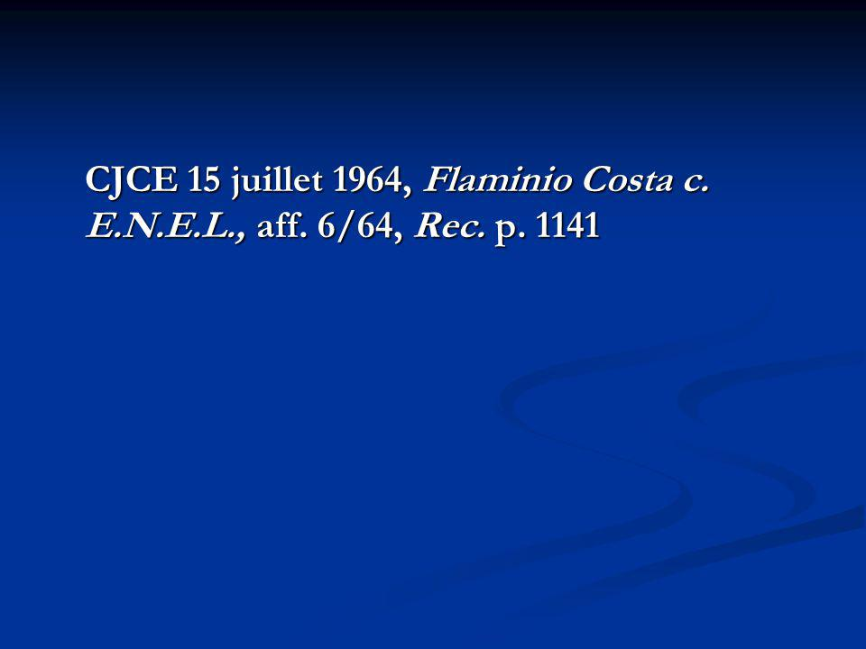 CJCE 15 juillet 1964, Flaminio Costa c. E.N.E.L., aff. 6/64, Rec. p. 1141