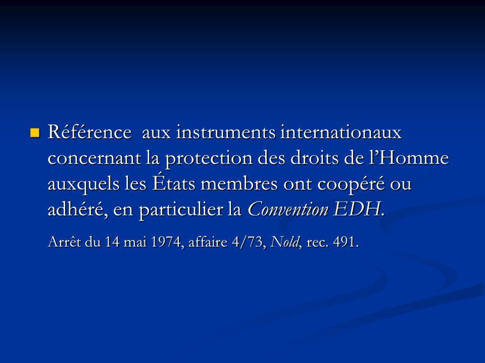 Référence aux instruments internationaux concernant la protection des droits de lHomme auxquels les États membres ont coopéré ou adhéré, en particulie