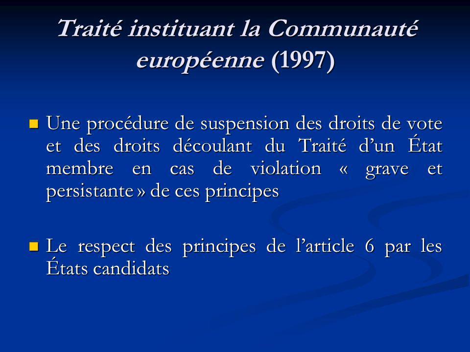 Traité instituant la Communauté européenne (1997) Une procédure de suspension des droits de vote et des droits découlant du Traité dun État membre en