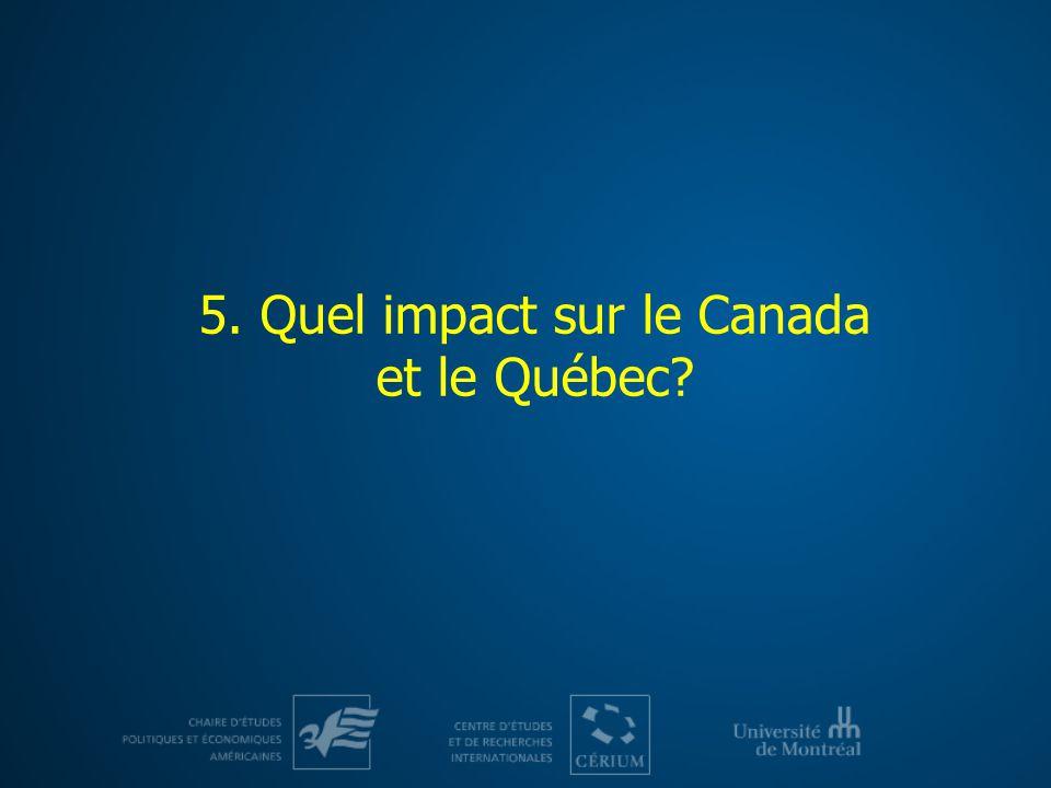 5. Quel impact sur le Canada et le Québec
