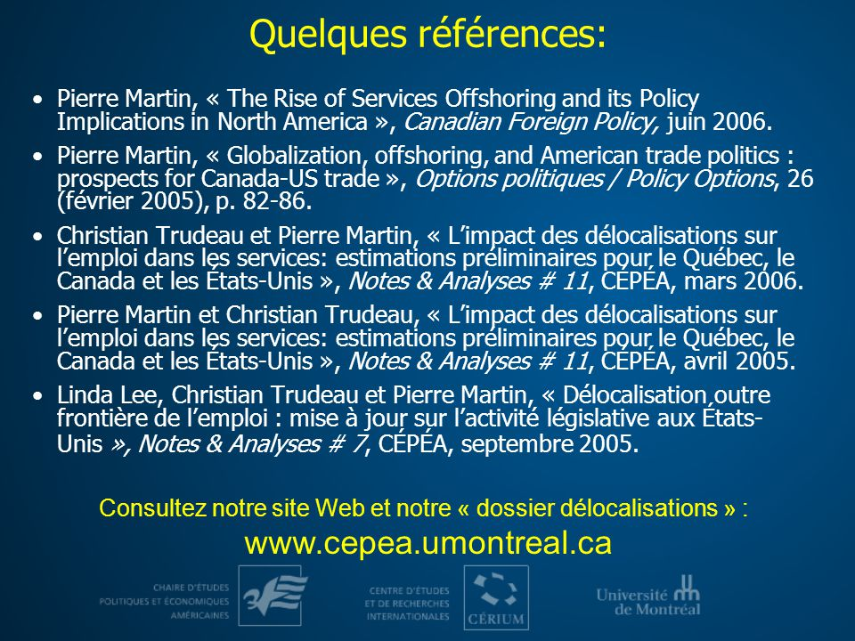 Quelques références: Pierre Martin, « The Rise of Services Offshoring and its Policy Implications in North America », Canadian Foreign Policy, juin 2006.